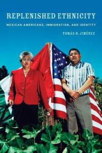 replenished-ethnicity-mexican-americans-immigration-identity-tomas-jimenez-paperback-cover-art